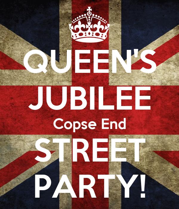 QUEEN'S JUBILEE Copse End STREET PARTY!