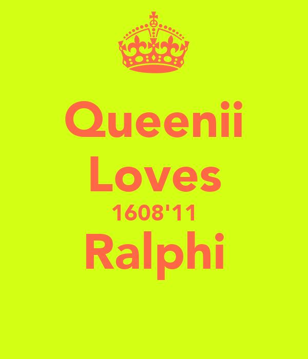 Queenii Loves 1608'11 Ralphi