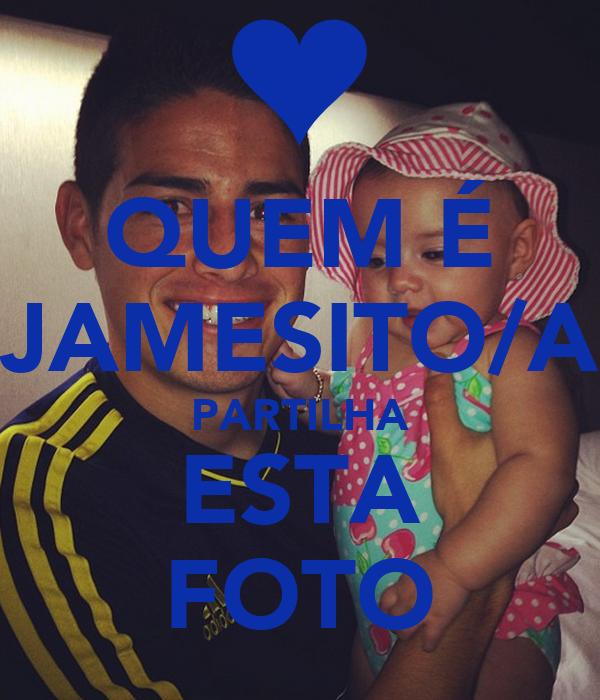 QUEM É JAMESITO/A PARTILHA ESTA FOTO