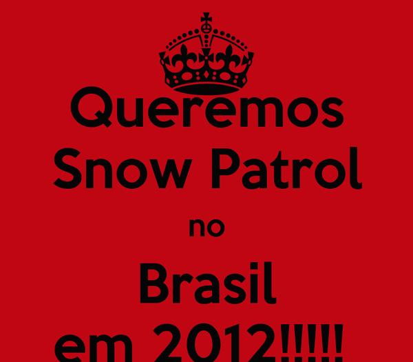 Queremos Snow Patrol no Brasil em 2012!!!!!
