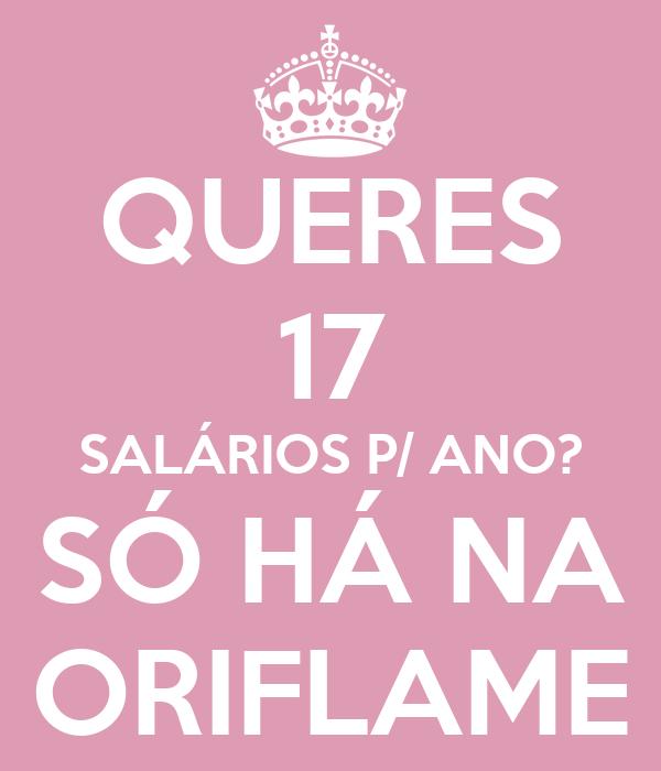 QUERES 17 SALÁRIOS P/ ANO? SÓ HÁ NA ORIFLAME