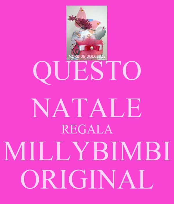 QUESTO NATALE REGALA MILLYBIMBI ORIGINAL