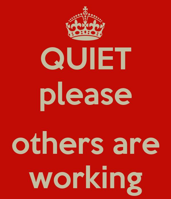 Quiet Please Working
