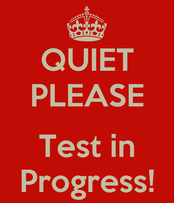 quiet please test in progress poster steve keep calm o matic