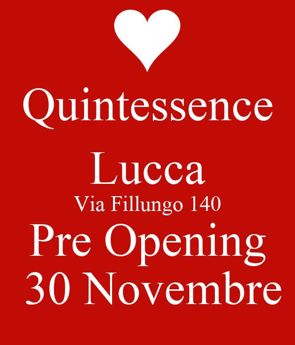 Quintessence Lucca Via Fillungo 140 Pre Opening  30 Novembre