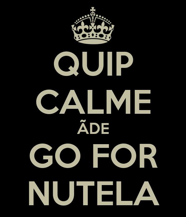 QUIP CALME ÃDE GO FOR NUTELA