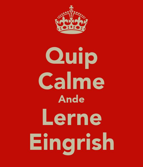 Quip Calme Ande Lerne Eingrish