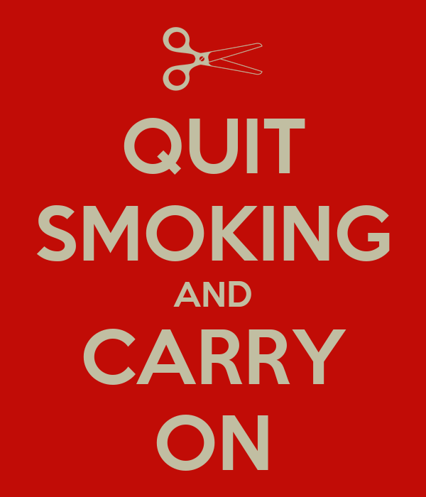 QUIT SMOKING AND CARRY ON
