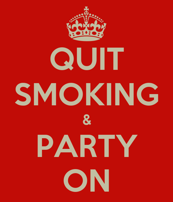 QUIT SMOKING & PARTY ON