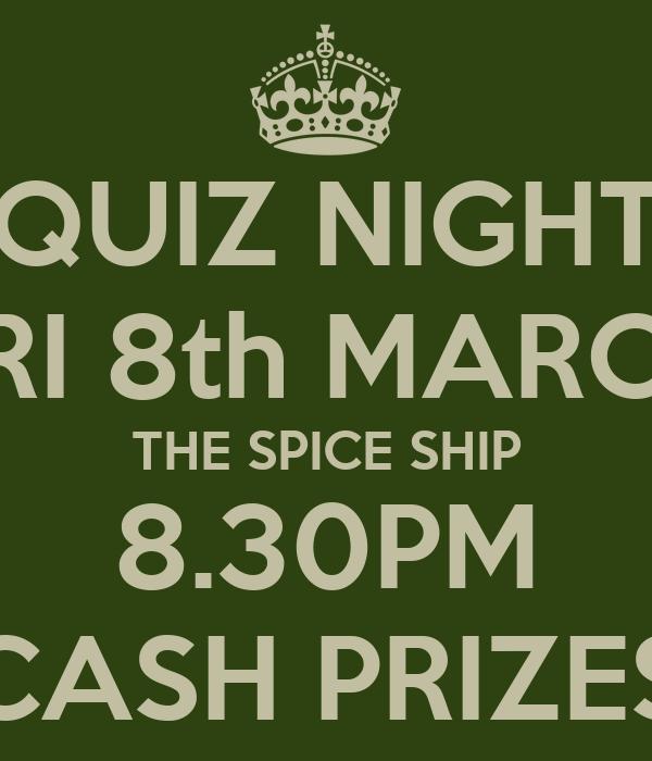 QUIZ NIGHT FRI 8th MARCH THE SPICE SHIP 8.30PM CASH PRIZES