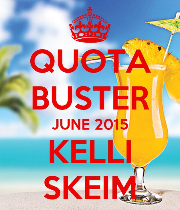 QUOTA BUSTER JUNE 2015 KELLI SKEIM