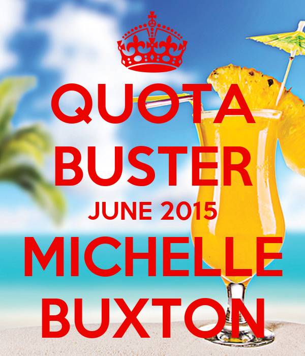 QUOTA BUSTER JUNE 2015 MICHELLE BUXTON