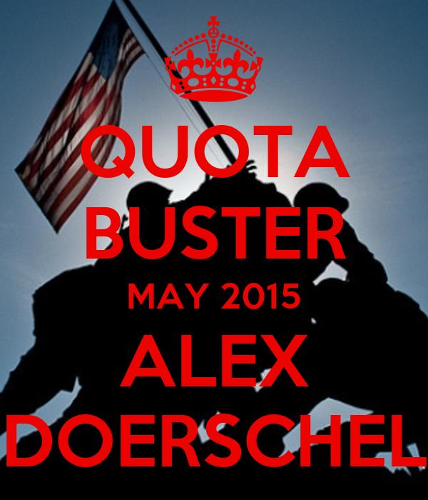 QUOTA BUSTER MAY 2015 ALEX DOERSCHEL