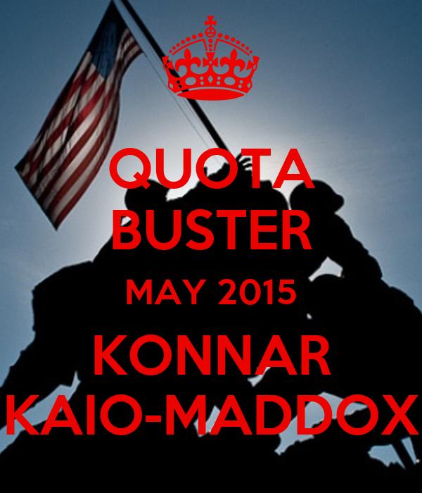 QUOTA BUSTER MAY 2015 KONNAR KAIO-MADDOX