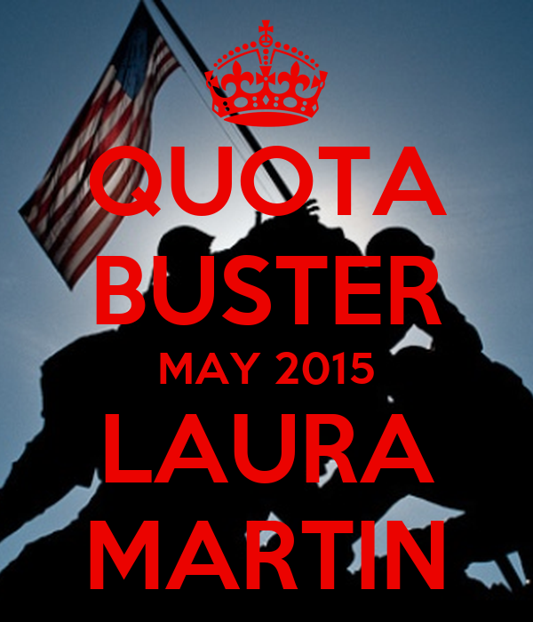 QUOTA BUSTER MAY 2015 LAURA MARTIN