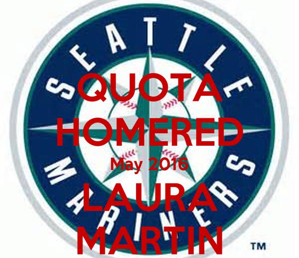 QUOTA HOMERED May 2016 LAURA MARTIN