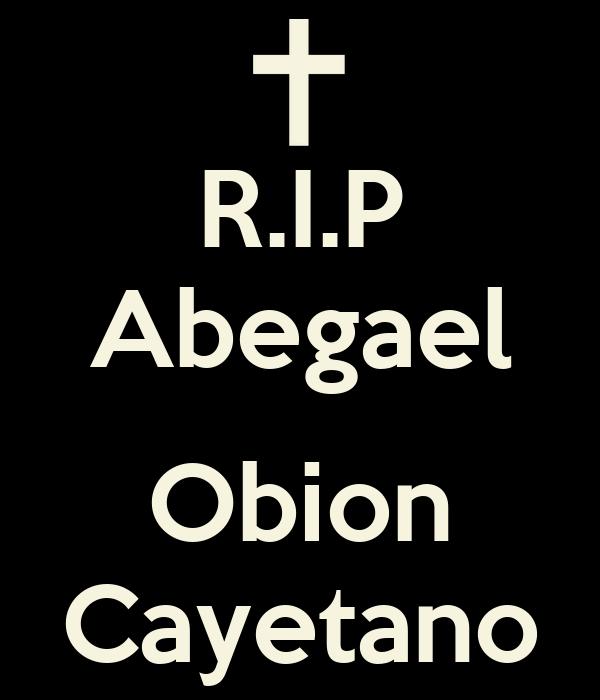 R.I.P Abegael  Obion Cayetano