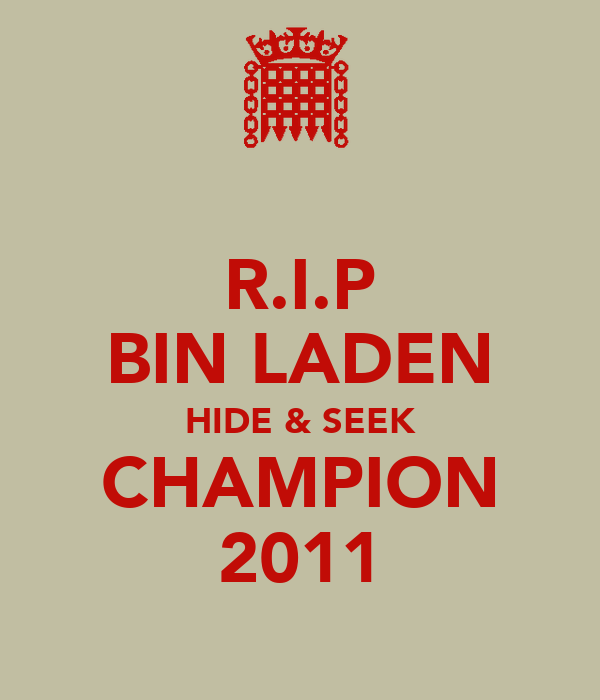 R.I.P BIN LADEN HIDE & SEEK CHAMPION 2011