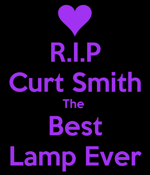 R I P Curt Smith The Best Lamp Ever Poster Lauren Smith