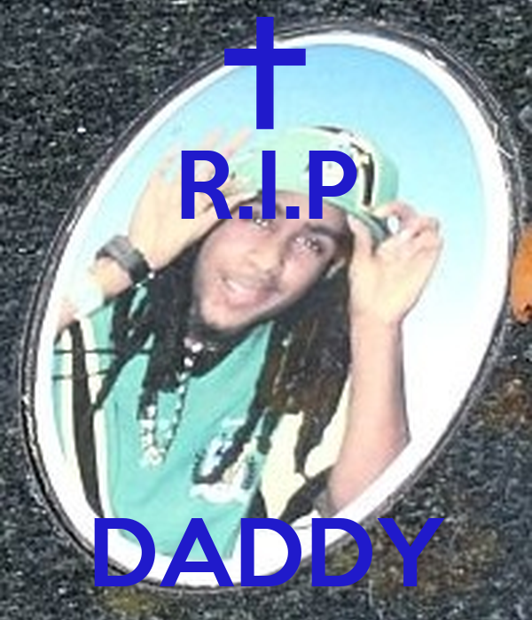R.I.P    DADDY