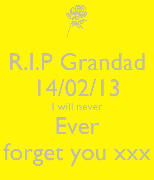 R.I.P Grandad 14/02/13 I will never Ever forget you xxx