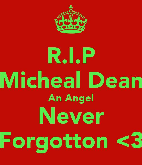 R.I.P Micheal Dean An Angel Never Forgotton <3