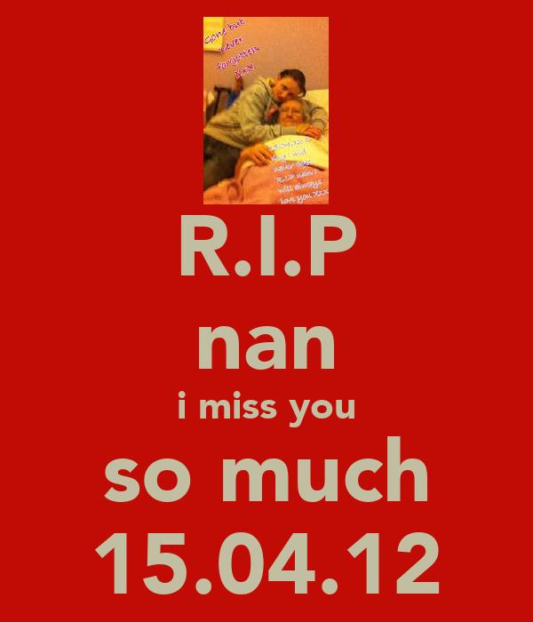 R.I.P nan i miss you so much 15.04.12