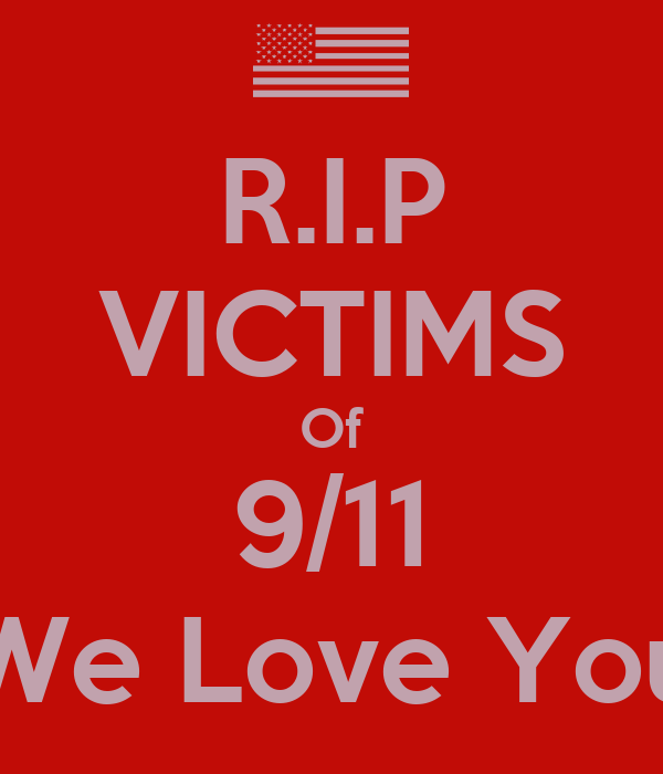 R.I.P VICTIMS Of 9/11 We Love You