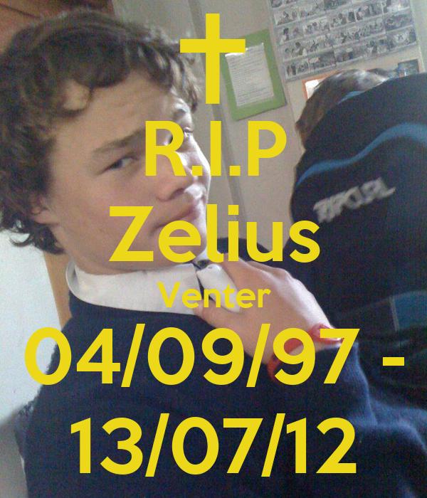 R.I.P Zelius Venter 04/09/97 - 13/07/12