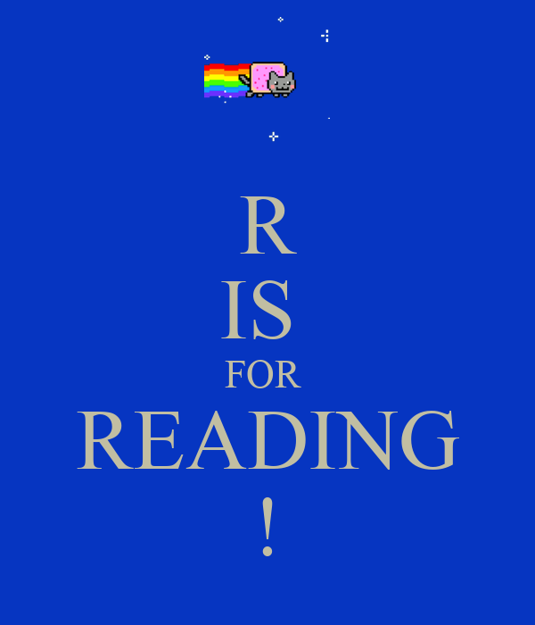 R IS  FOR  READING !