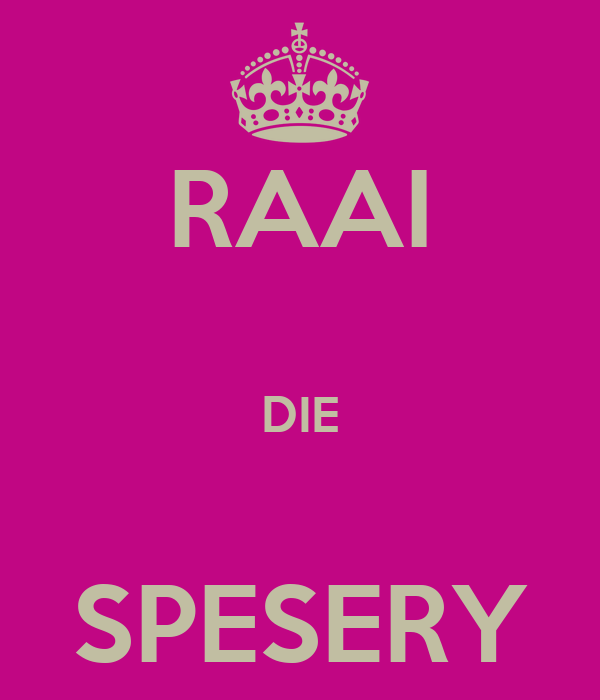 RAAI  DIE  SPESERY