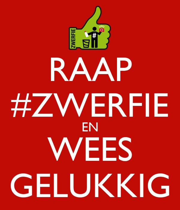 RAAP #ZWERFIE EN WEES GELUKKIG