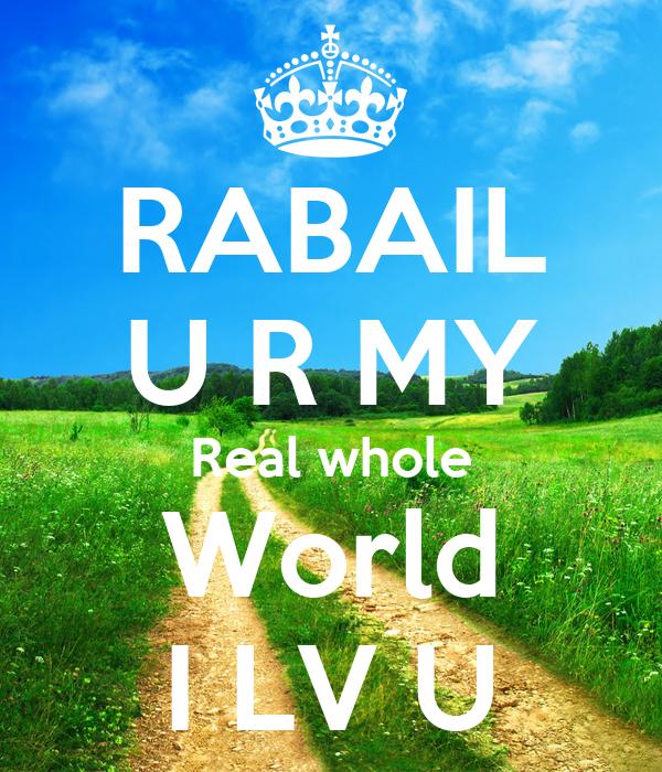 RABAIL U R MY Real whole World I LV U