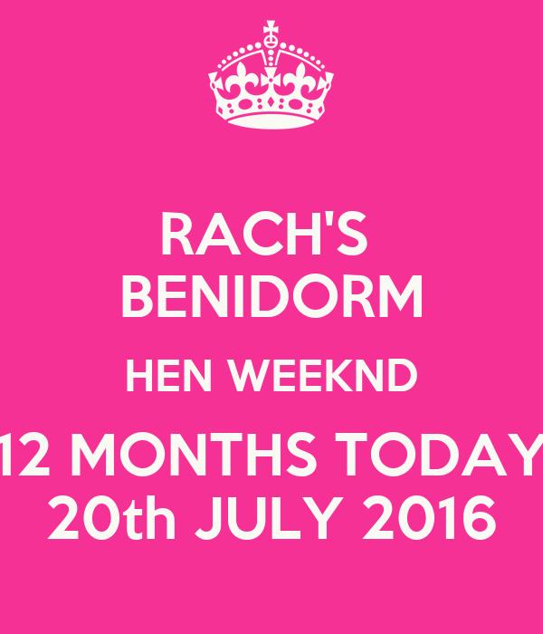 RACH'S  BENIDORM HEN WEEKND 12 MONTHS TODAY 20th JULY 2016