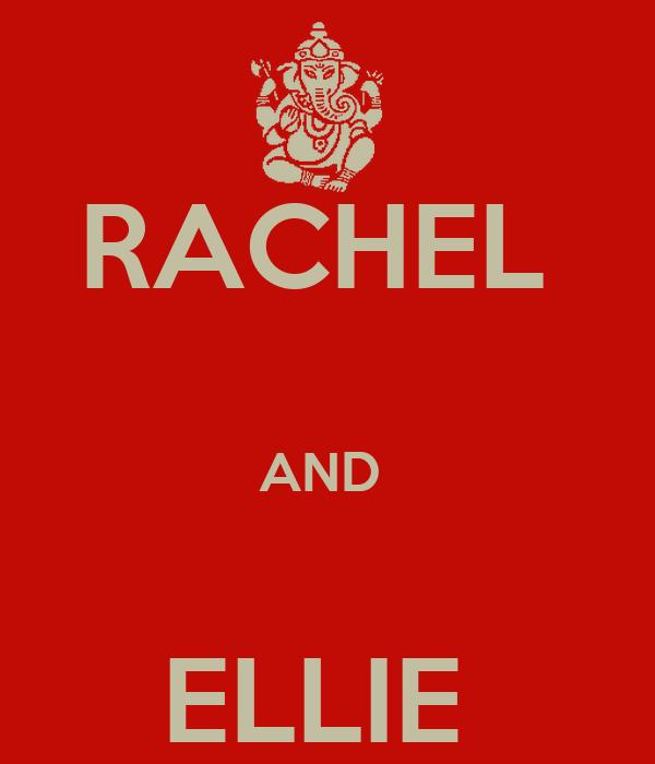 RACHEL   AND   ELLIE