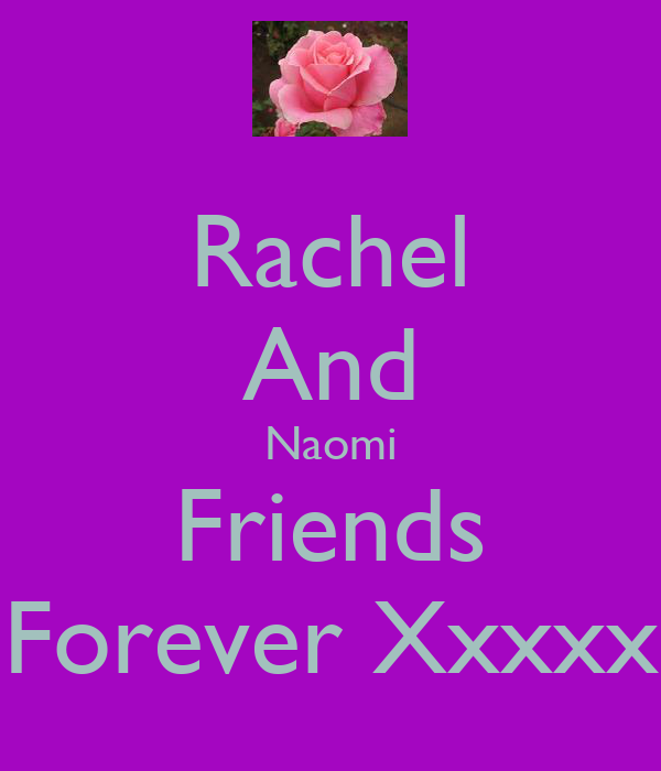 Rachel And Naomi Friends Forever Xxxxx