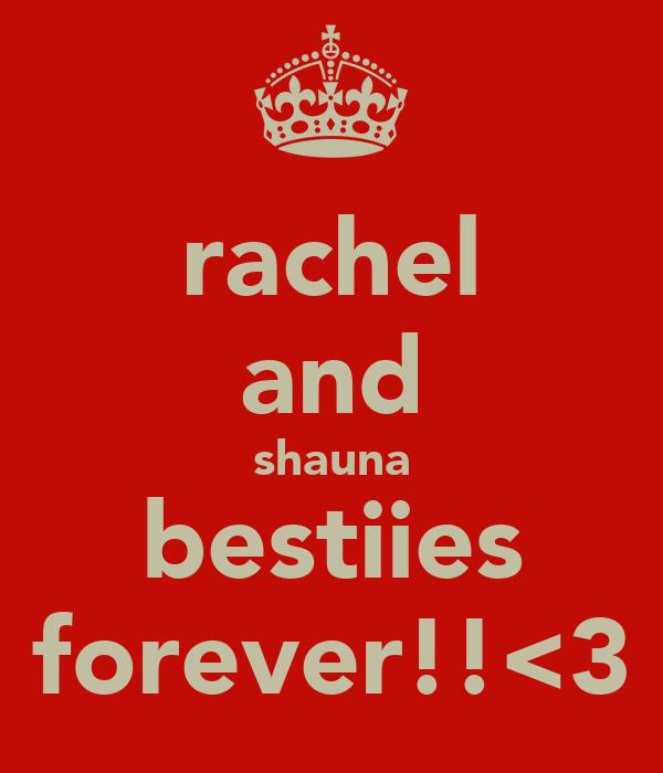 rachel and shauna bestiies forever!!<3