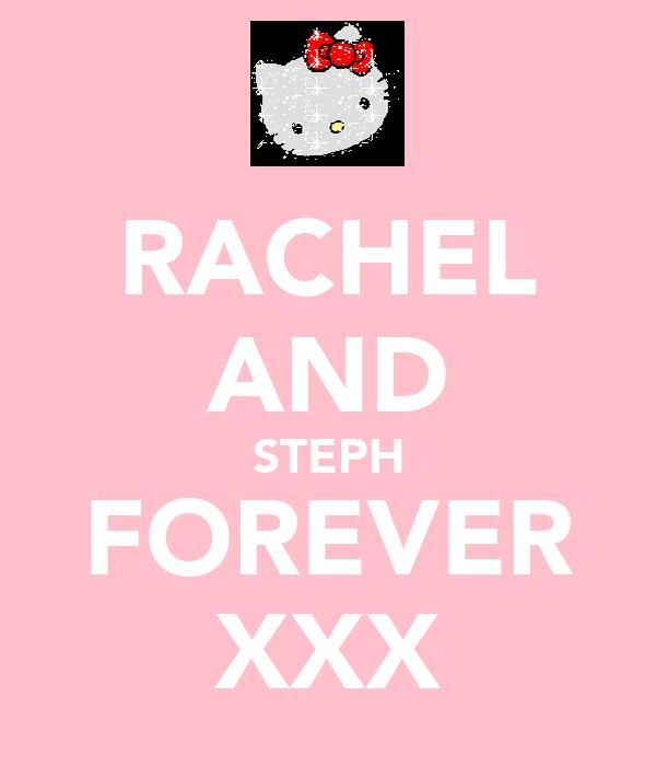 RACHEL AND STEPH FOREVER XXX