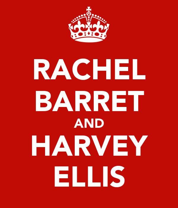 RACHEL BARRET AND HARVEY ELLIS