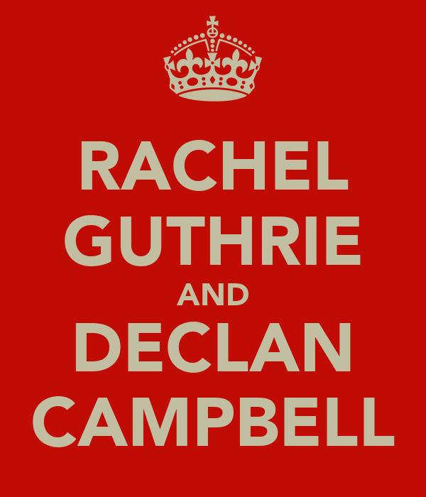 RACHEL GUTHRIE AND DECLAN CAMPBELL