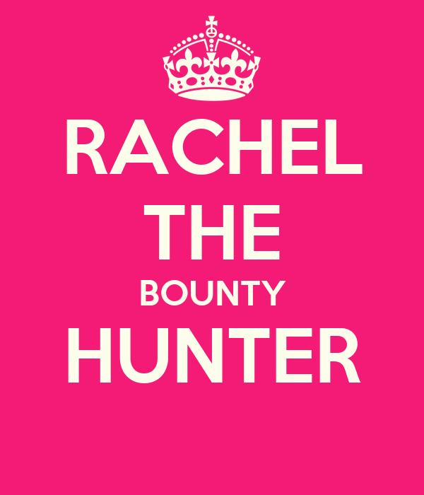 RACHEL THE BOUNTY HUNTER