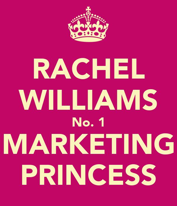 RACHEL WILLIAMS No. 1 MARKETING PRINCESS