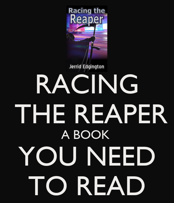 RACING  THE REAPER A BOOK  YOU NEED TO READ