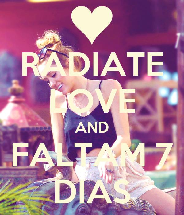 RADIATE LOVE AND FALTAM 7 DIAS