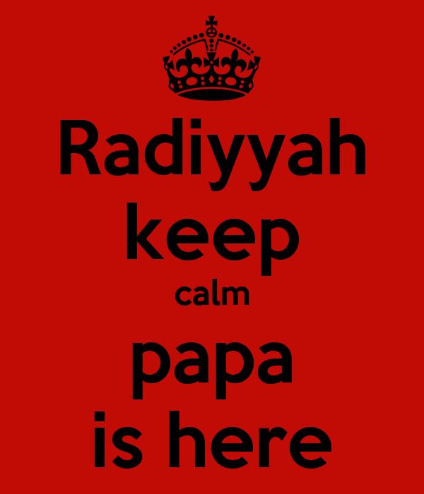 Radiyyah keep calm papa is here