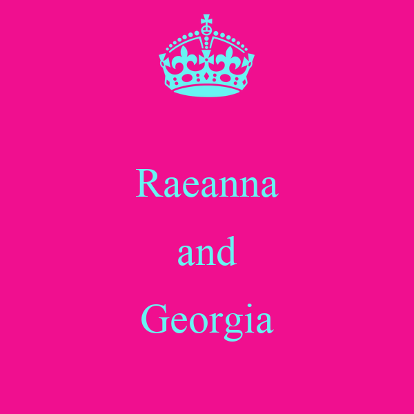 Raeanna and Georgia