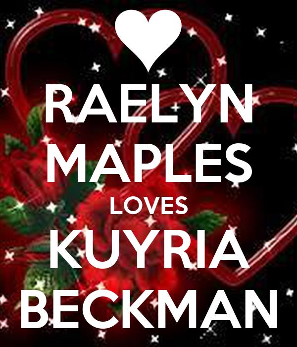 RAELYN MAPLES LOVES KUYRIA BECKMAN