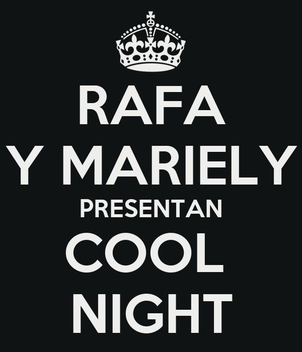 RAFA Y MARIELY PRESENTAN COOL  NIGHT