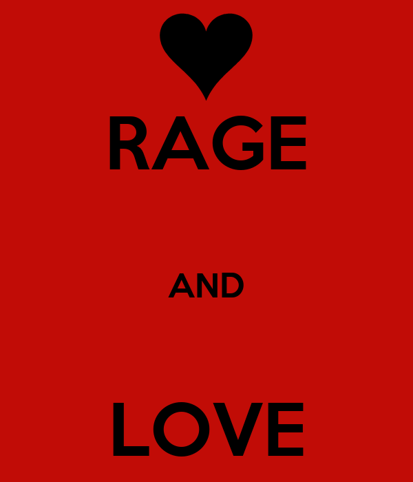 RAGE  AND  LOVE