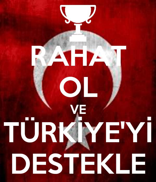 RAHAT OL VE TÜRKİYE'Yİ DESTEKLE